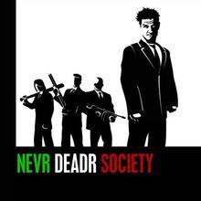 Nevr Deadr Society
