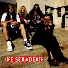 Life Sex & Death