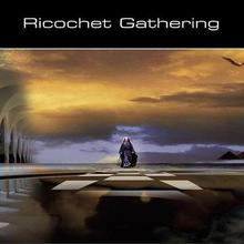 Ricochet Gathering