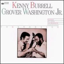 Kenny Burrell & Grover Washington Jr.