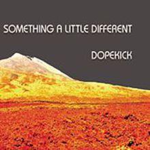 Dopekick