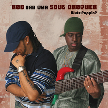 Rob & Tha Soul Brother