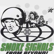 Smoke Signals From Beyond!