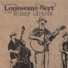 Lonesome Bert & the Skinny Lizards