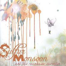 Sulfur Monsoon & the Rainbow Everafter