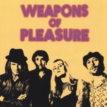 Weapons of Pleasure