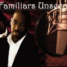 Familiars Unseen
