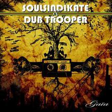 Soul Sindikate & Dub Trooper