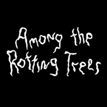 Among The Rotting Trees