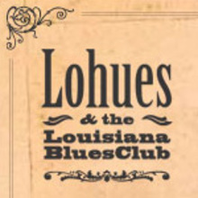 Lohues & The Louisiana Blues Club