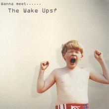 The Wake Ups