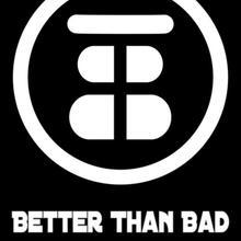 Better Than Bad