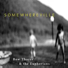 Bow Thayer & The Euphorians