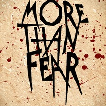 More Than Fear
