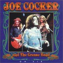 Joe Cocker & The Grease Band