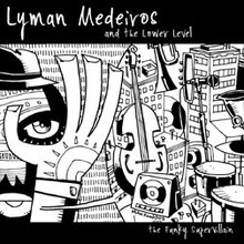 Lyman Medeiros and the Lower Level