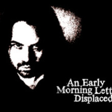 An Early Morning Letter, Displaced