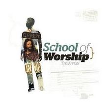 The School Of Worship