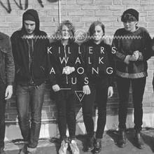Killers Walk Among Us