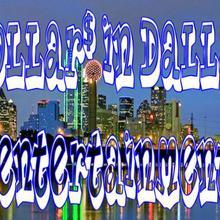 Dollar$ in Dalla$ Entertainment