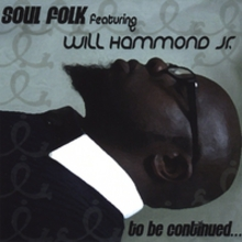 Soul Folk Featuring Will Hammond Jr.