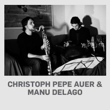 Christoph Pepe Auer / Manu Delago