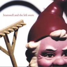bramwell and the left overs