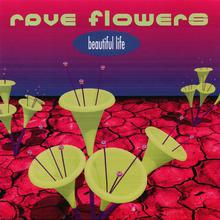 Rave Flowers