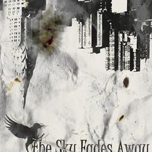 The Sky Fades Away