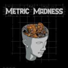 Metric Madness